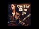 Guitar Slim Jr.2017-The Story Of My Life