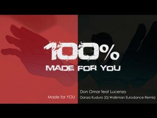 Don Omar feat Lucenzo - Danza Kuduro (Dj Walkman Remix) [100% Made for you]