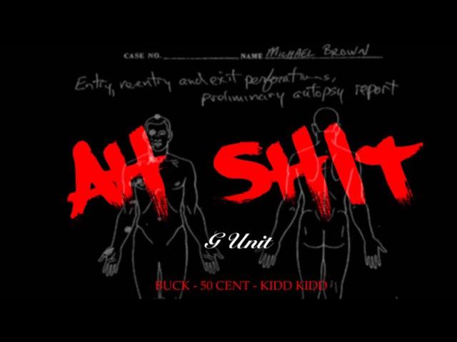 G Unit Ahh Shit (50 Cent, Young Buck Kidd Kidd)