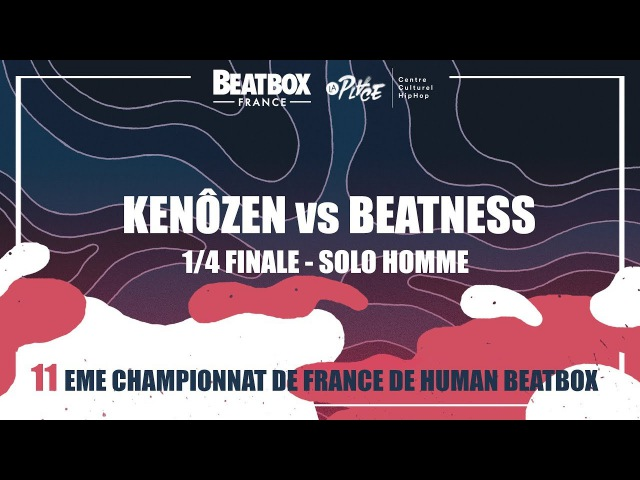 KENOZEN vs BEATNESS - 1/4 Solo Homme - 2017 French Beatbox Championships