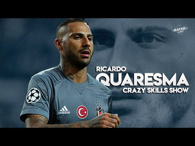 Ricardo Quaresma - Crazy Skills Show - 2017/2018 HD