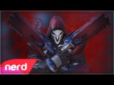 Overwatch Song The Reaper #Nerdout