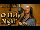 Ken Tamplin - O Holy Night - Holiday Favorites - Christmas Classics