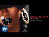Missy Elliott - I'm Better Remix feat. Eve, Lil Kim &amp Trina Official Audio