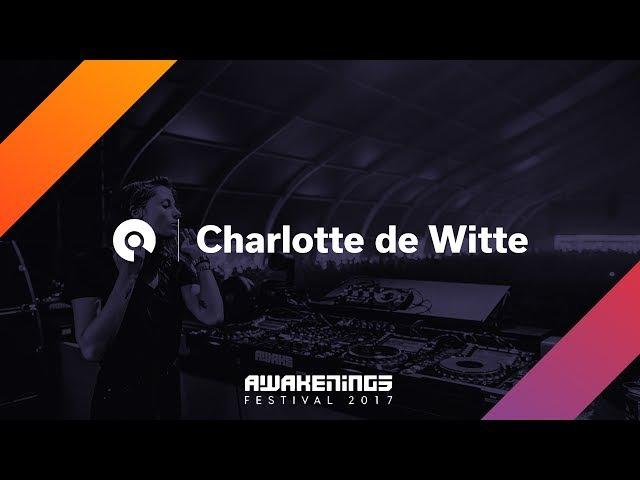 Charlotte de Witte @ Awakenings Festival 2017: Area X (BE-AT.TV)