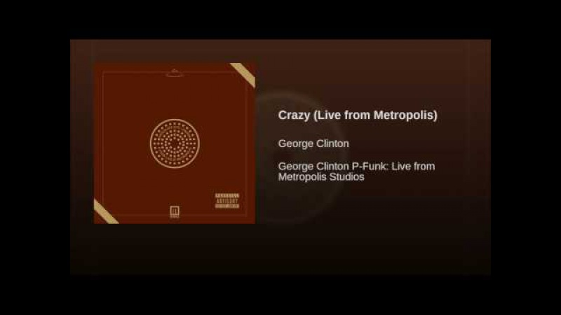 Crazy (Live from Metropolis)