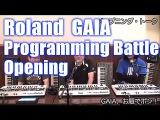 ROLAND GAIA Programming Battle OPENING