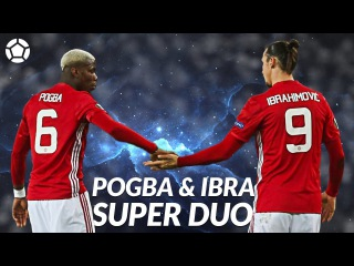 Pogba & Ibrahimovic 🔴 Super Duo 🔴 2017 ● 4K