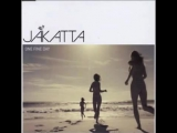 Jakatta - One fine day