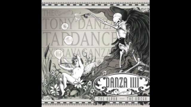 The Tony Danza Tapdance Extravaganza - The Alpha The Omega (feat. Phil Bozeman Alex Erian)