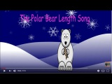 The Polar Bear Length Song