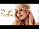 Margot Robbie Time-Lapse Filmography - Through the years, Before and Now!