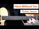 3 Doors Down - Here Without You   Guitar Lesson (Tutorial) Chords