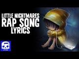Little Nightmares Rap Song LYRIC VIDEO by JT Machinima -