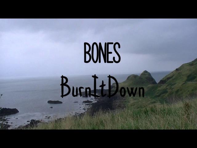 BONES - BurnItDown | РУССКИЙ ПЕРЕВОД | RUSSIAN SUB