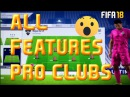 ALL FEATURES PRO CLUBS FIFA 18 NEWS PRO CLUBS , PICS MENU,GAMEPLAY,CELEBRATIONS!
