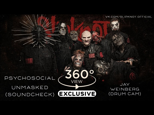 Slipknot – [UNMASKED SOUNDCHECK] [DRUM CAM] [360° VIEW]