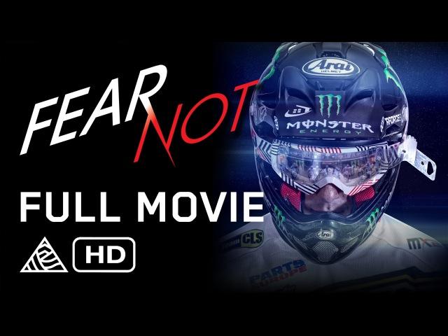 Full Movie: Fear Not - Dean Wilson, Tommy Searle, Gautier Paulin, Jeremy McGrath [HD]