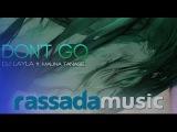 DJ Layla ft. Malina Tanase - Don't Go (Hudson Leite &amp Thaellysson Pablo Remix)