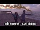 Yeis Sensura - Bazı Günler (Official Video)