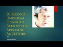 30 Second Universal Powerful Remedy for Appeasing Ancestors
