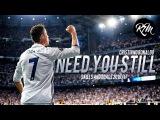 Cristiano Ronaldo 2017 - Need You Still -  Best Skills & Goals 2016/17 | HD