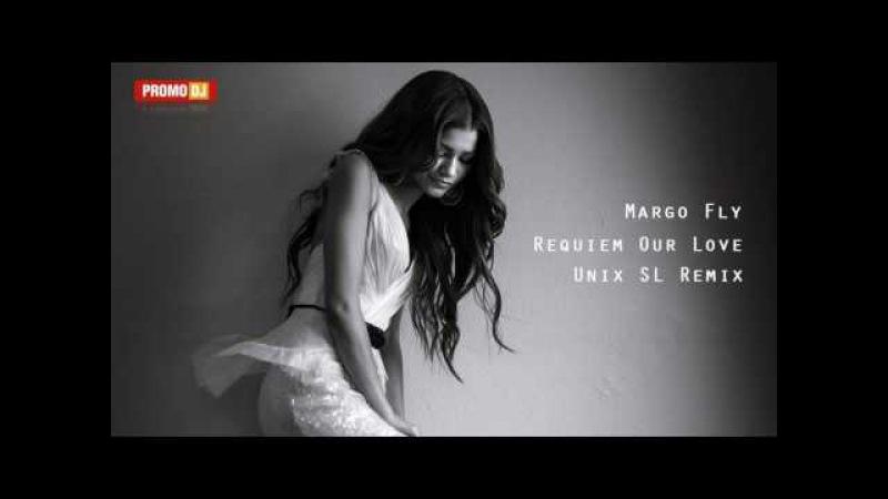 Margo Fly – Requiem Our Love (Unix SL Remix)