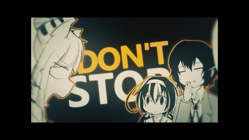 [SEG] Don't Stop | Bungou Stray Dogs MEP