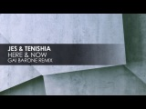 JES &amp Tenishia - Here &amp Now (Gai Barone Remix)