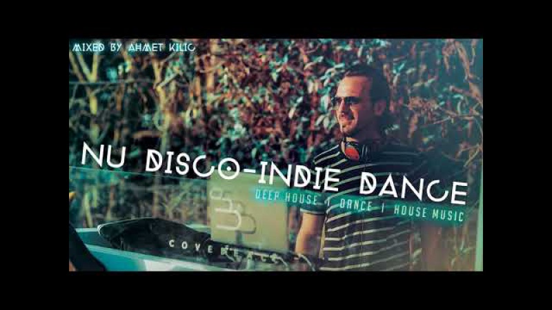 NU DISCO / INDIE DANCE SET 3YT - AHMET KILIC