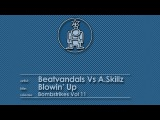 A.Skillz V Beatvandals - Blowin Up