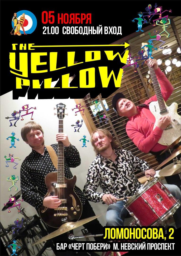 05.11 The Yellow Pillow в ЧП! ВХОД FREE
