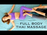 Full Body Thai Massage Tutoral with Robert  Pain Relief, Massage Techniques, How To