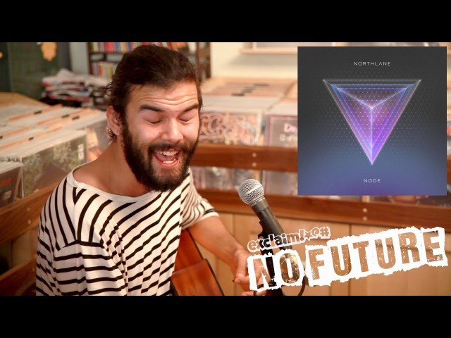 Northlane Node Acoustic No Future