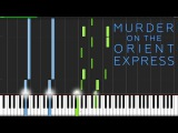 Never Forget - Murder on the Orient Express Piano Tutorial (Synthesia) mzmaster
