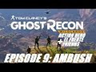 EPISODE 9: AMBUSH | Tom Clancy's Ghost Recon Wildlands | Action Fails and Funny Moments