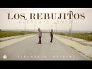 Los Rebujitos Acércate lento Videoclip Oficial