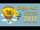 Singha Park International Balloon Fiesta 2017