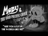 Moby The Void Pacific Choir - Are You Lost In The World Like Me (Official Video)