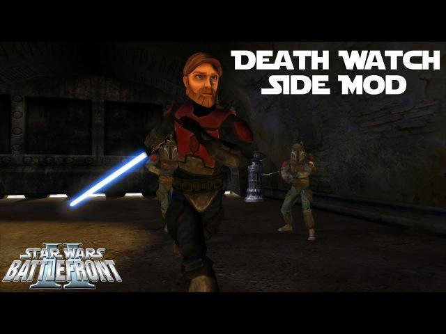 Star Wars Battlefront 2   TCW Death Watch Side Mod