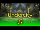 World of Warcraft - Music Ambience - Undercity