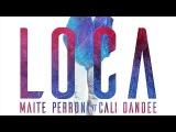 Loca - Maite Perroni Ft Cali Y El Dandee (Audio Oficial)
