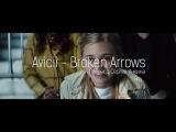 Avicii - Broken Arrows РУССКИЙ ПЕРЕВОД