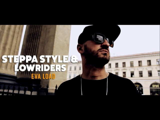 Steppa Style Lowriderz - Eva Load (Official Video)