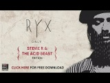 FREE DOWNLOAD RY X - Only Stevie R &amp The Acid Beast Edition