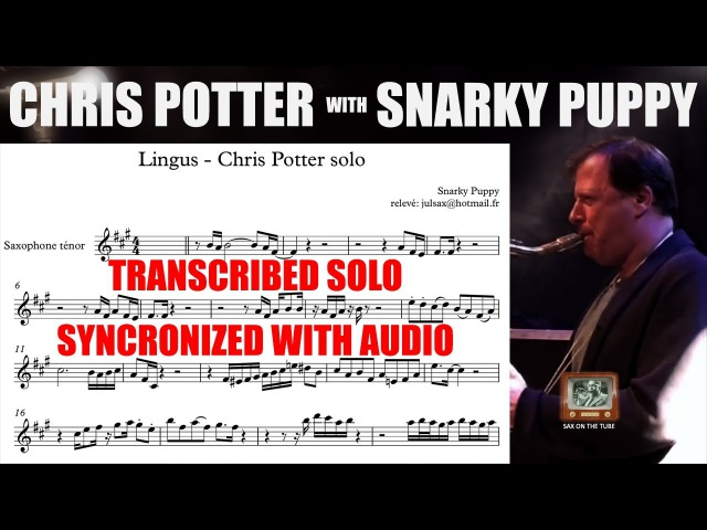 TRANSCRIPTION of Chris Potter's SOLO with Snarky Puppy on Lingus (SYNCHRONIZED WITH AUDIO)
