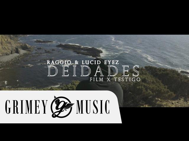 RAGGIO - DEIDADES Prod. Lucid Eyez (OFFICIAL MUSIC VIDEO)