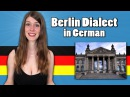 BERLIN DIALECT vs. STANDARD GERMAN - Speaking with a Berlin Dialect