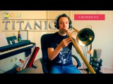 Titanic Theme Song on Trombone - My Heart Will Go On - Celine Dion Cover written by James Horner -
