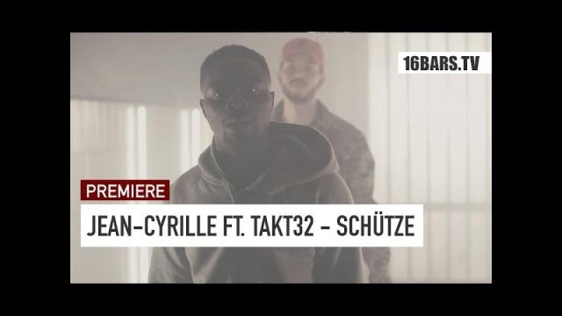 Jean-Cyrille feat. Takt32 - Schütze | prod. by CAID (16BARS.TV PREMIERE)